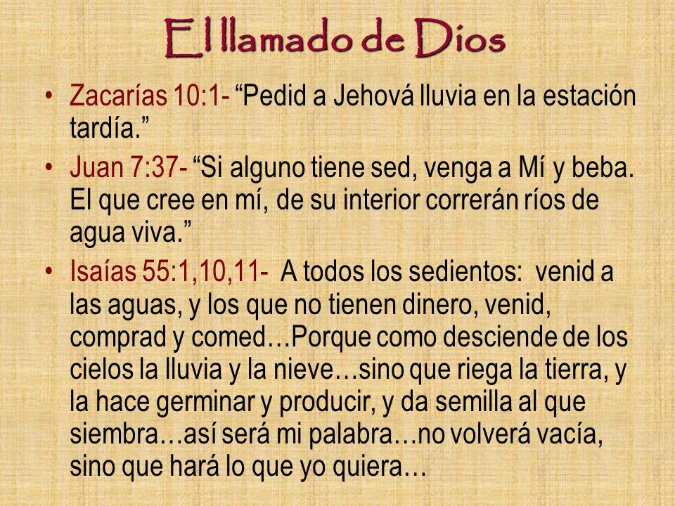 El llamado de Dios Zacarías 10:1- Pedid a Jehová lluvia en la estación tardía.