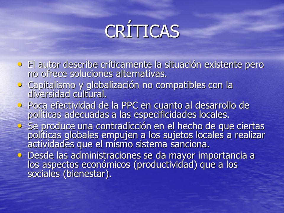 CRÍTICAS El autor describe críticamente la situación existente pero no ofrece soluciones alternativas.