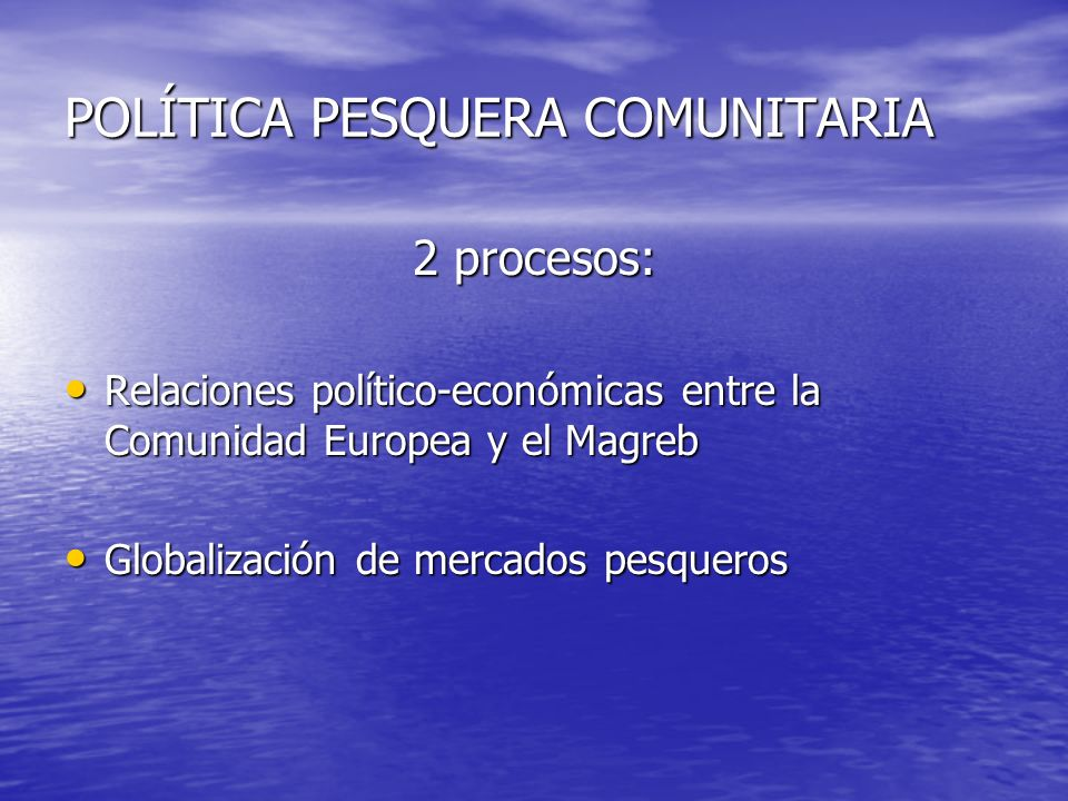 POLÍTICA PESQUERA COMUNITARIA