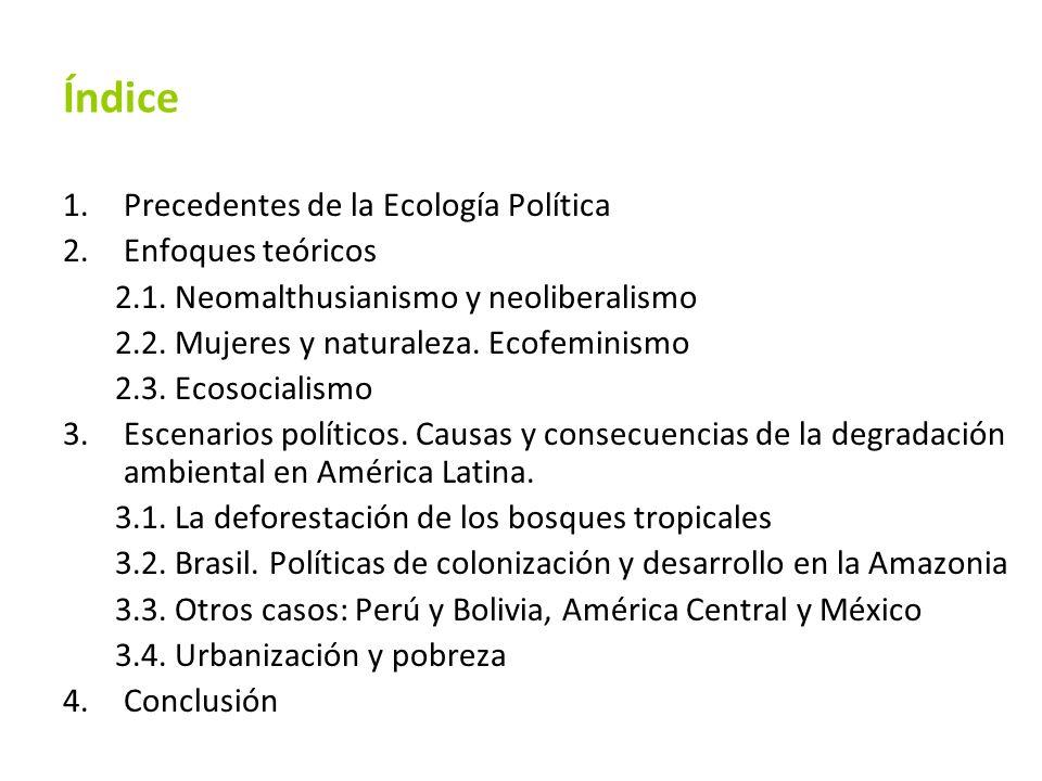 Índice Precedentes de la Ecología Política Enfoques teóricos