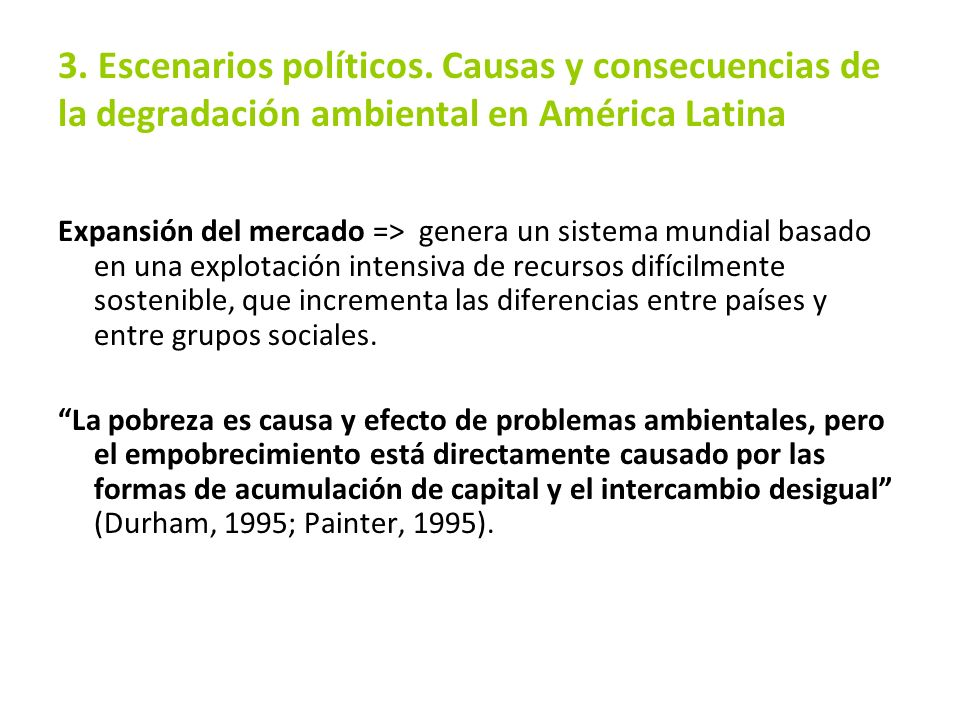 3. Escenarios políticos. Causas y consecuencias de la degradación ambiental en América Latina