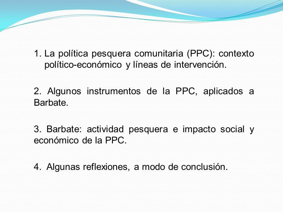 La política pesquera comunitaria (PPC): contexto político-económico y líneas de intervención.