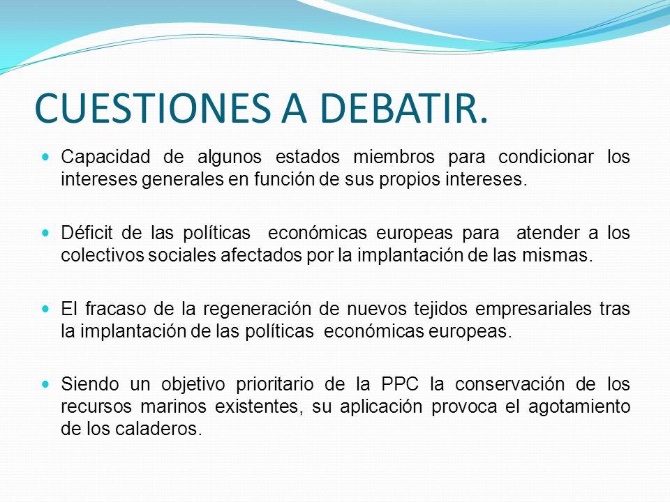 CUESTIONES A DEBATIR. Capacidad de algunos estados miembros para condicionar los intereses generales en función de sus propios intereses.