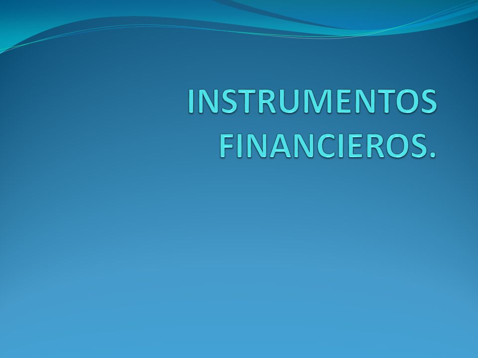 INSTRUMENTOS FINANCIEROS.
