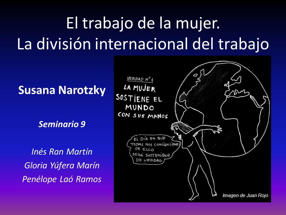 El trabajo de la mujer. La división internacional del trabajo