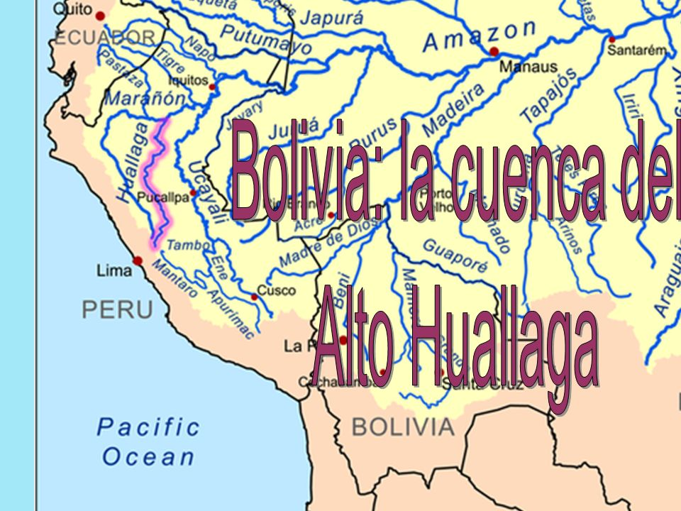 Bolivia: la cuenca del Alto Huallaga
