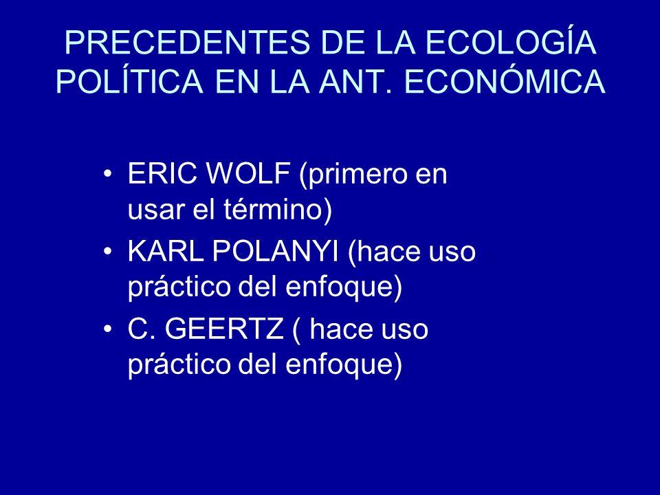 PRECEDENTES DE LA ECOLOGÍA POLÍTICA EN LA ANT. ECONÓMICA