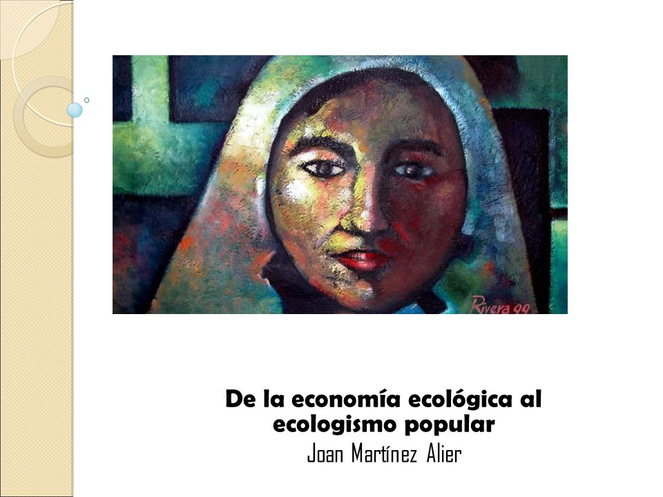 De la economía ecológica al ecologismo popular Joan Martínez Alier