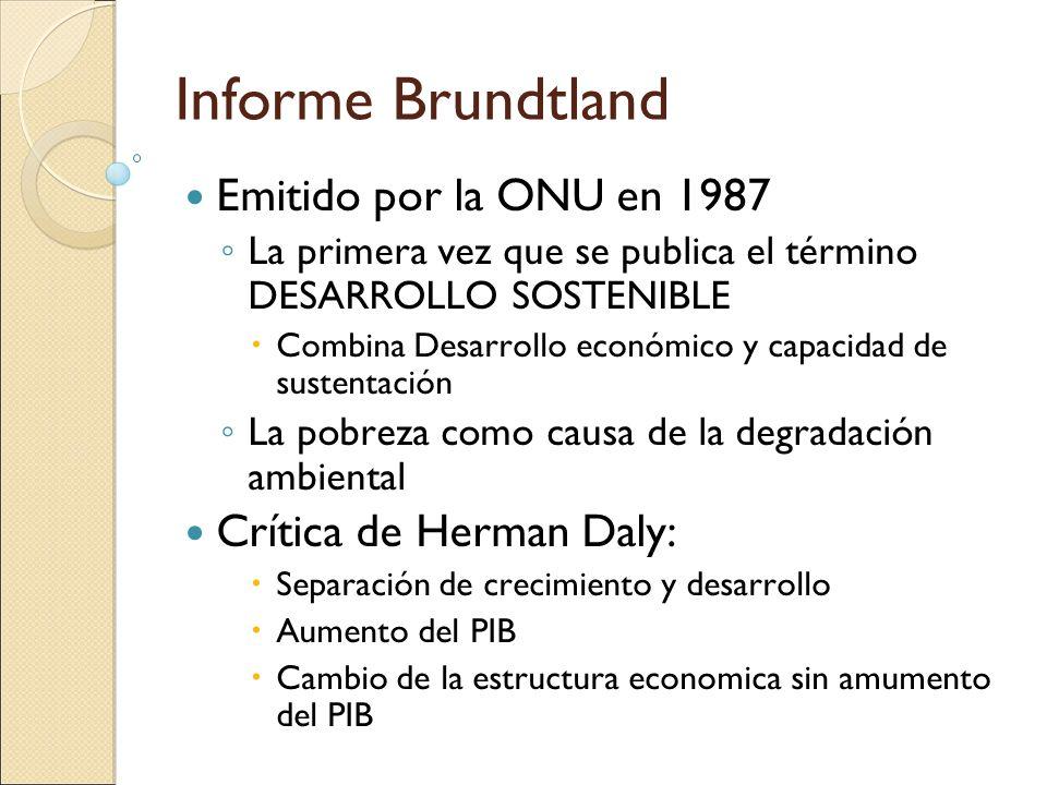 Informe Brundtland Emitido por la ONU en 1987 Crítica de Herman Daly: