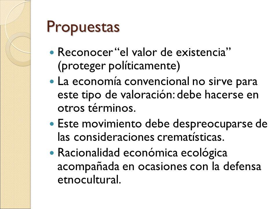 Propuestas Reconocer el valor de existencia (proteger políticamente)