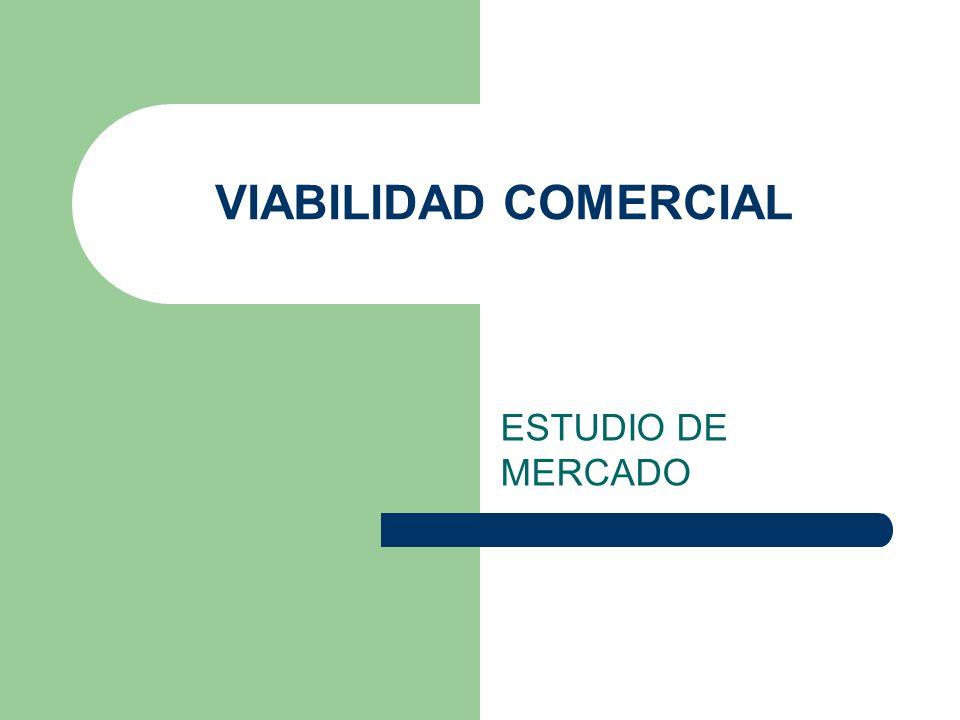 VIABILIDAD COMERCIAL ESTUDIO DE MERCADO