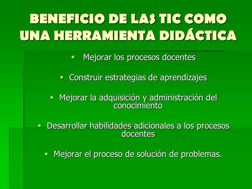 BENEFICIO DE LAS TIC COMO UNA HERRAMIENTA DIDÁCTICA