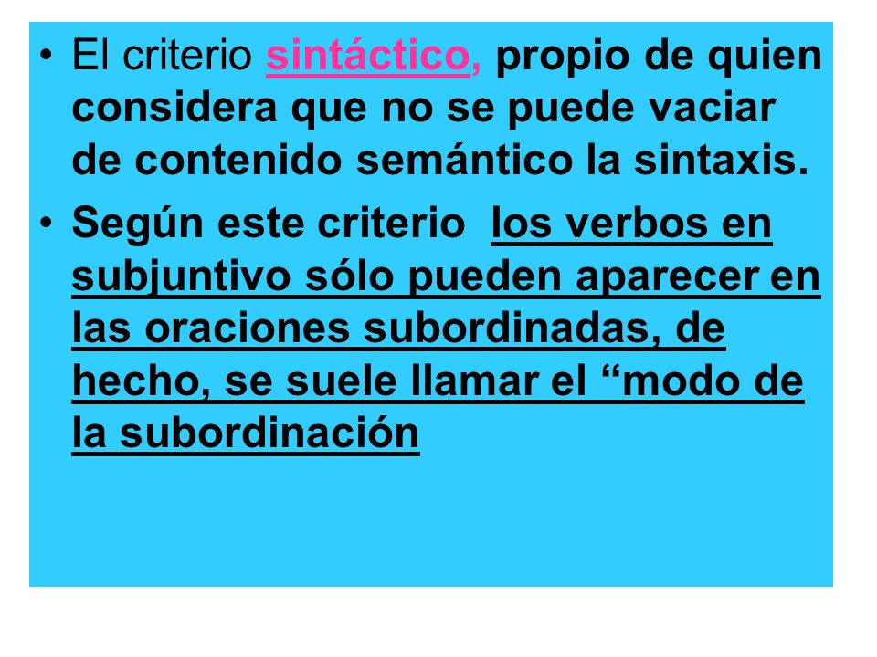 El criterio sintáctico, propio de quien considera que no se puede vaciar de contenido semántico la sintaxis.