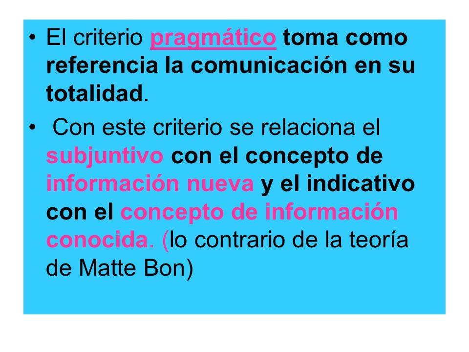 El criterio pragmático toma como referencia la comunicación en su totalidad.