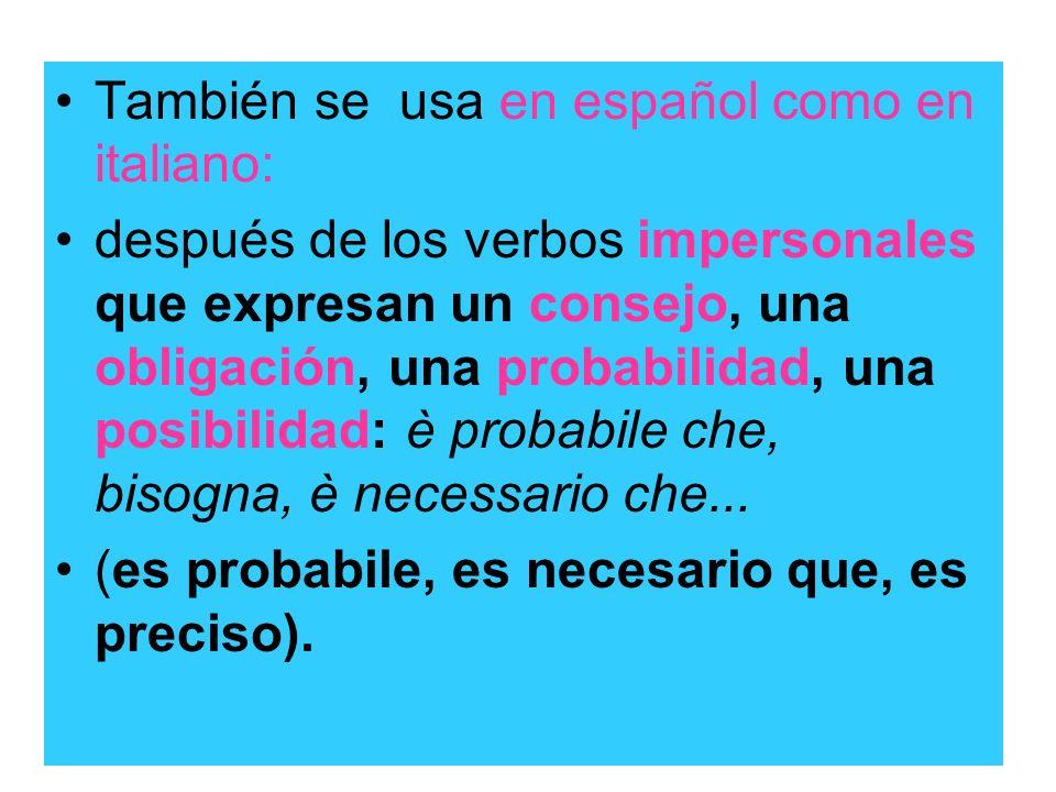 También se usa en español como en italiano: