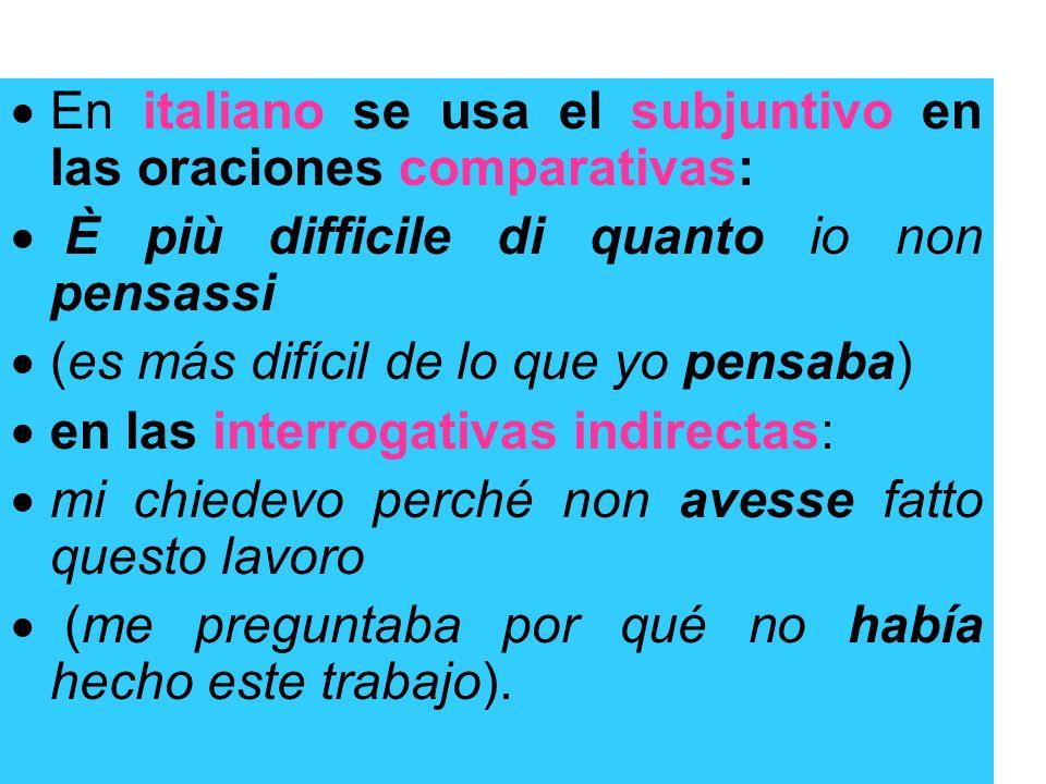 En italiano se usa el subjuntivo en las oraciones comparativas: