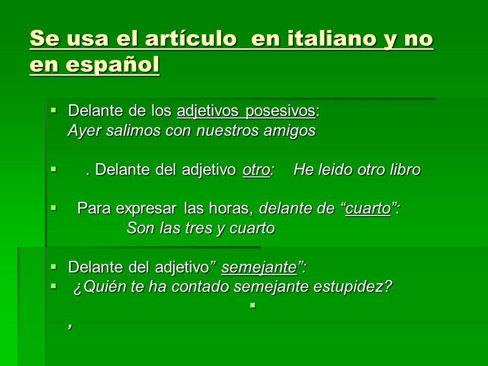 Se usa el artículo en italiano y no en español