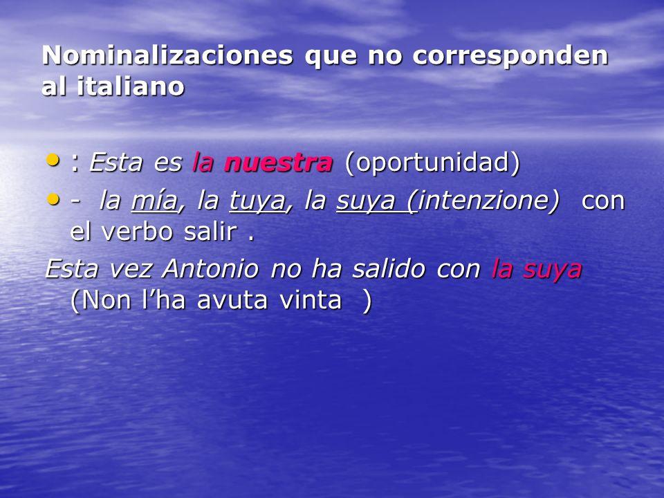 Nominalizaciones que no corresponden al italiano