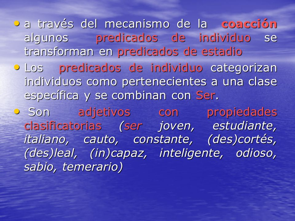 a través del mecanismo de la coacción algunos predicados de individuo se transforman en predicados de estadio