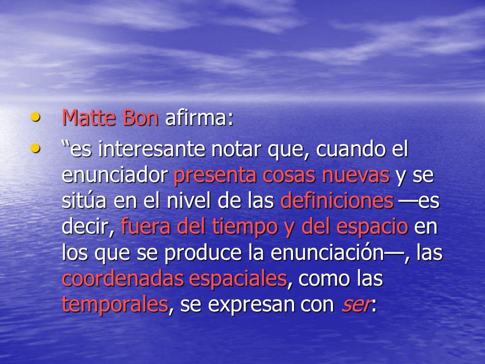 Matte Bon afirma: