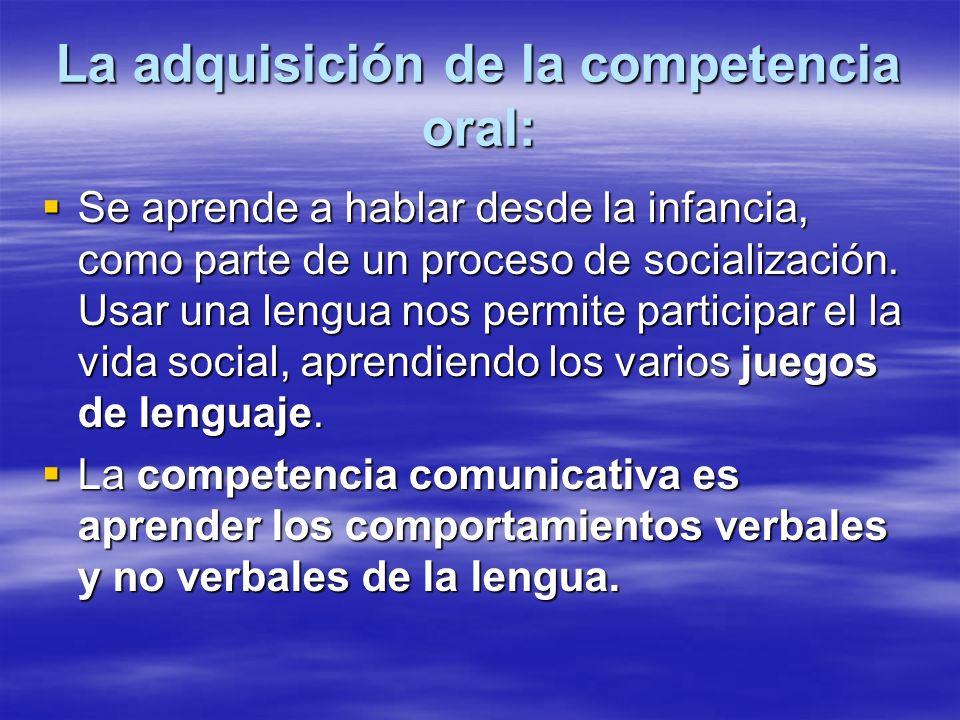 La adquisición de la competencia oral: