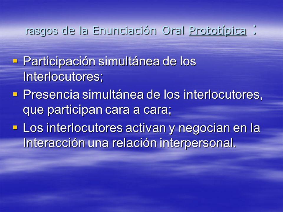 rasgos de la Enunciación Oral Prototípica :