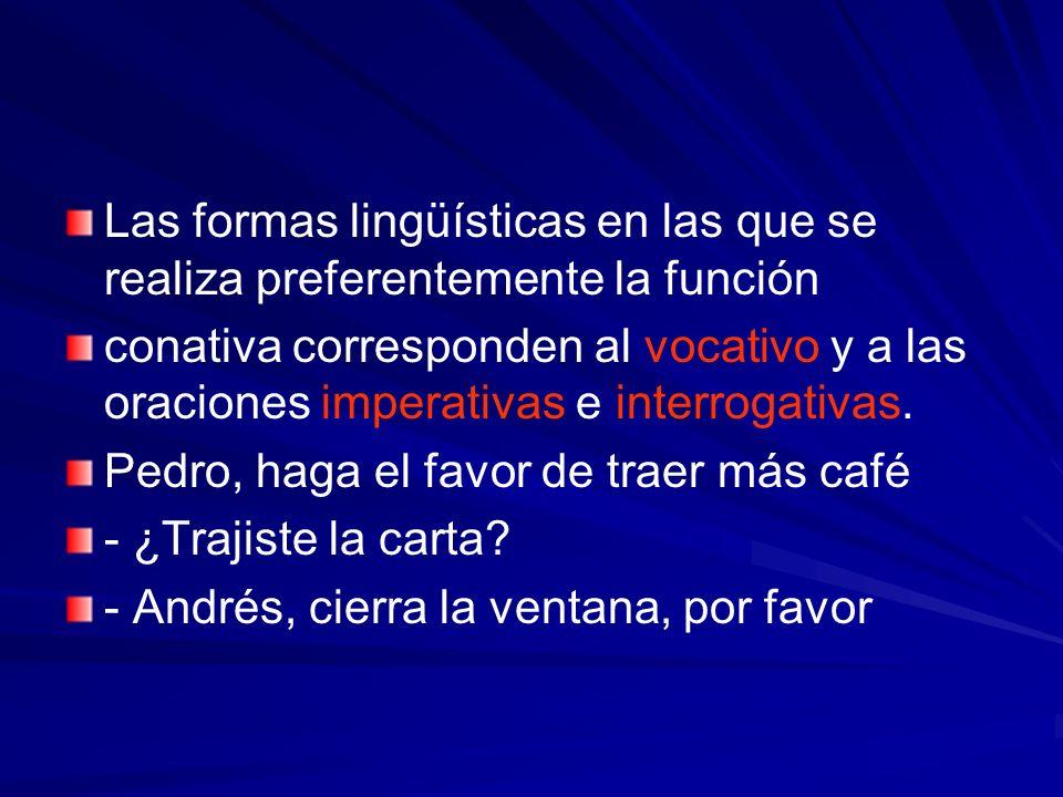 Las formas lingüísticas en las que se realiza preferentemente la función