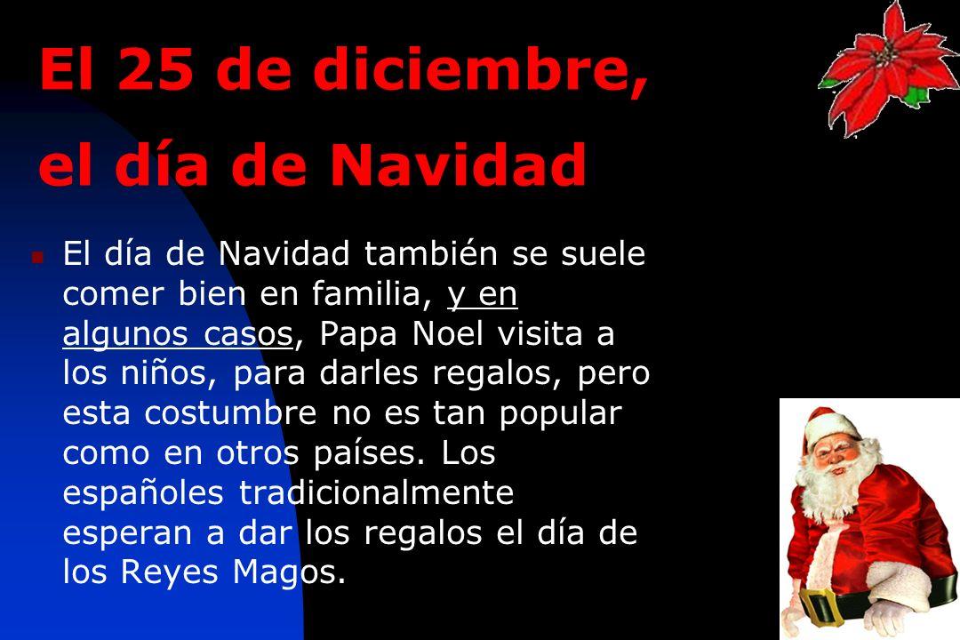 El 25 de diciembre, el día de Navidad