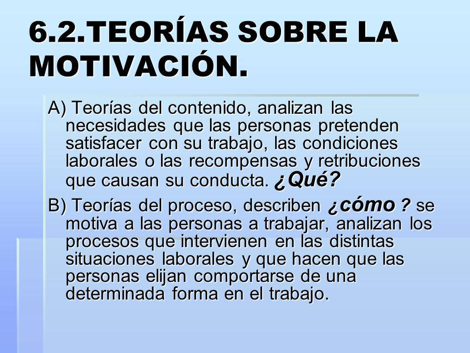 6.2.TEORÍAS SOBRE LA MOTIVACIÓN.