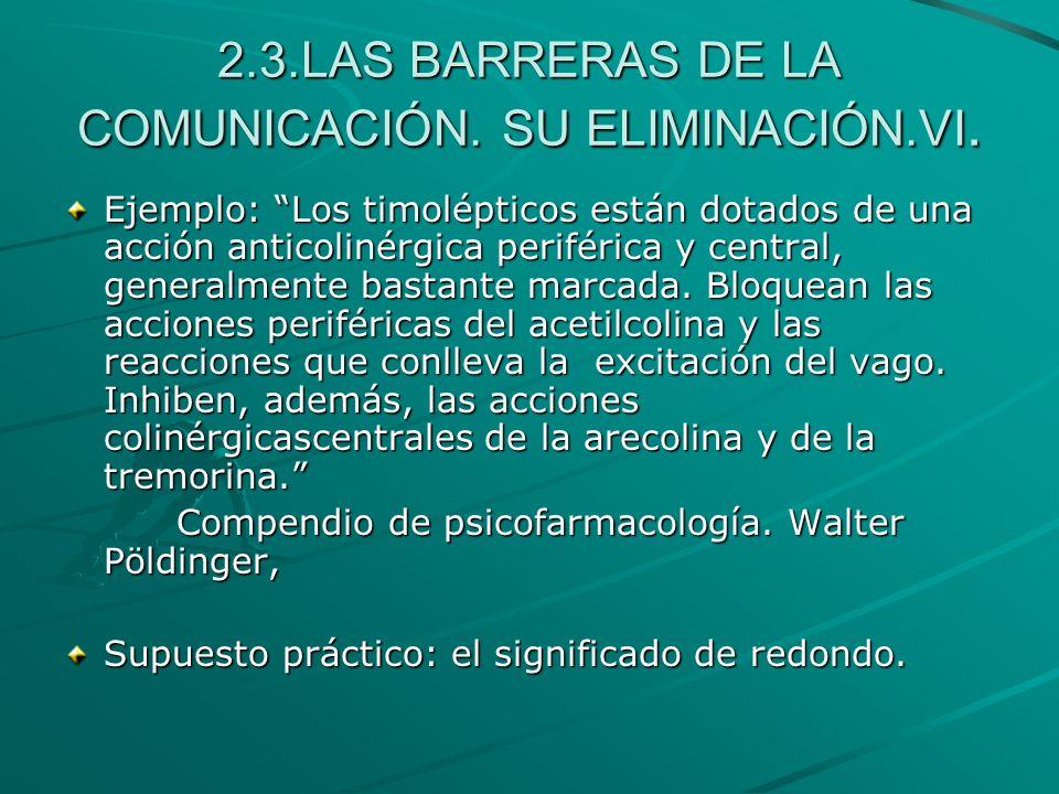 2.3.LAS BARRERAS DE LA COMUNICACIÓN. SU ELIMINACIÓN.VI.