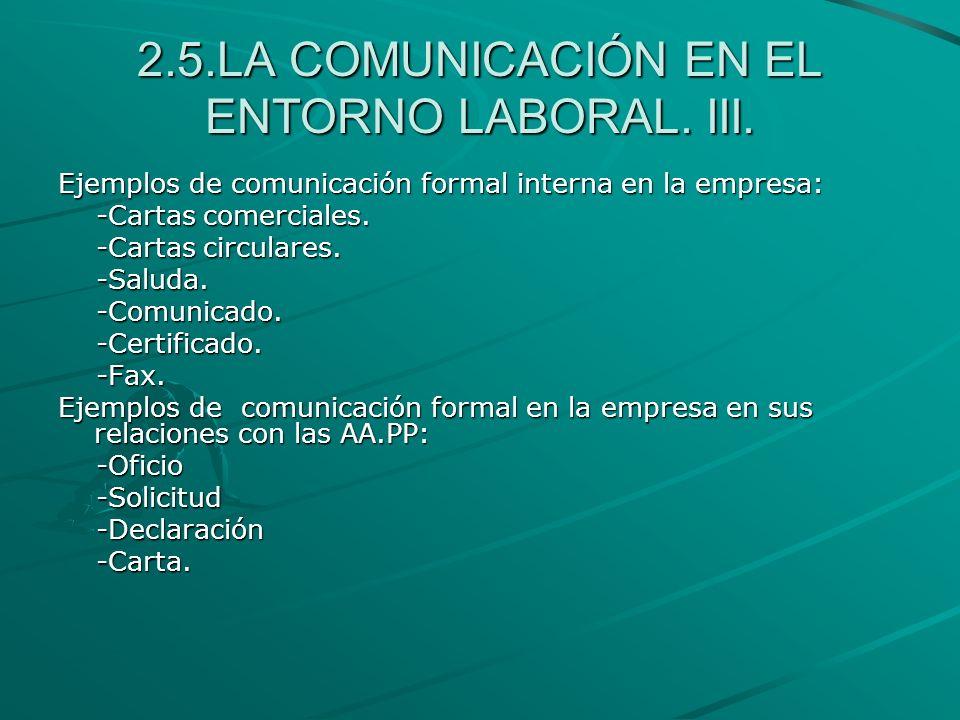 2.5.LA COMUNICACIÓN EN EL ENTORNO LABORAL. III.