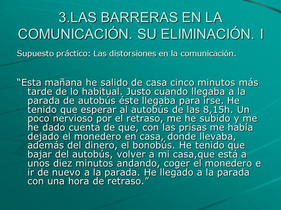 3.LAS BARRERAS EN LA COMUNICACIÓN. SU ELIMINACIÓN. I