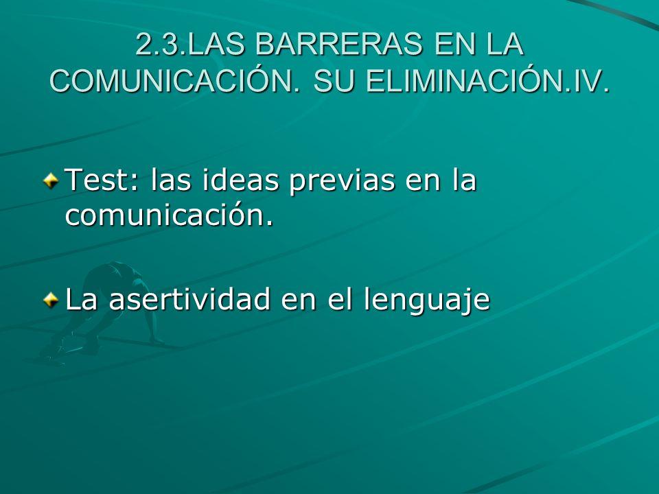 2.3.LAS BARRERAS EN LA COMUNICACIÓN. SU ELIMINACIÓN.IV.