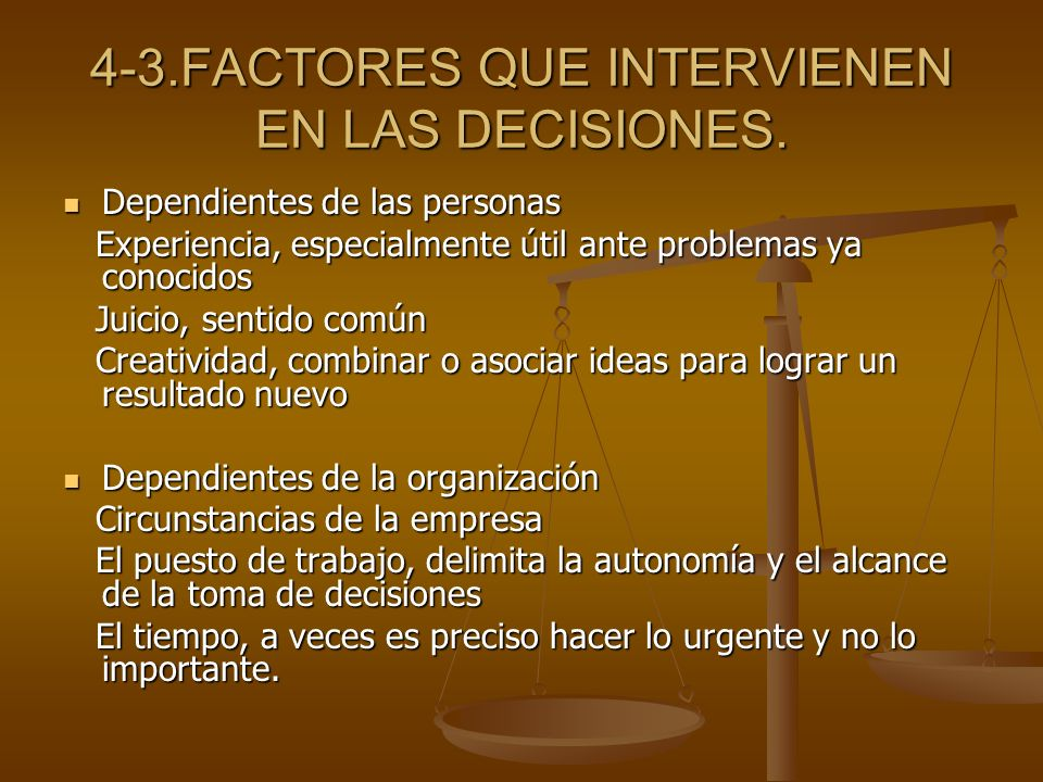 4-3.FACTORES QUE INTERVIENEN EN LAS DECISIONES.