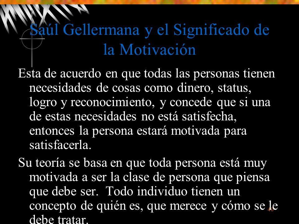 Saúl Gellermana y el Significado de la Motivación