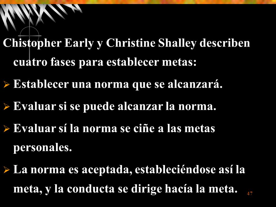 Chistopher Early y Christine Shalley describen cuatro fases para establecer metas: