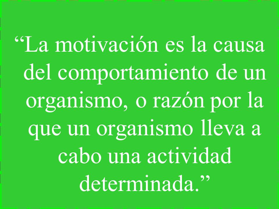 La motivación es la causa del comportamiento de un organismo, o razón por la que un organismo lleva a cabo una actividad determinada.