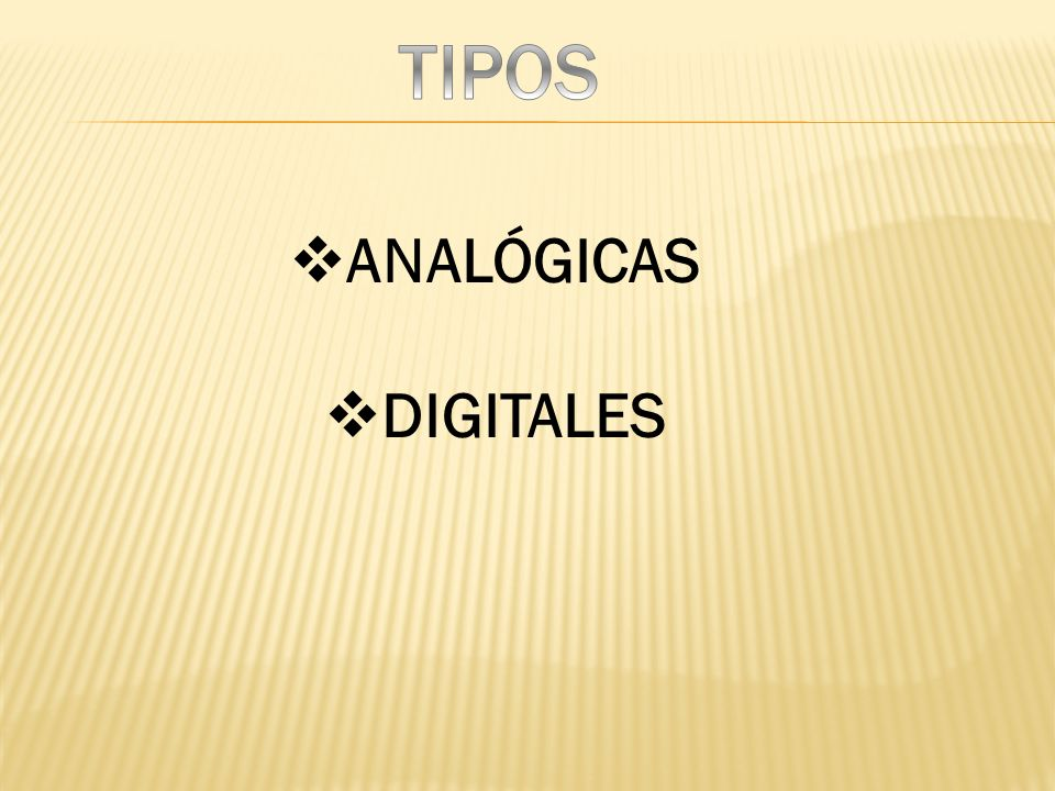 TIPOS ANALÓGICAS DIGITALES
