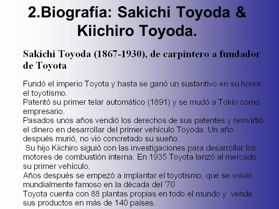 2.Biografía: Sakichi Toyoda & Kiichiro Toyoda.