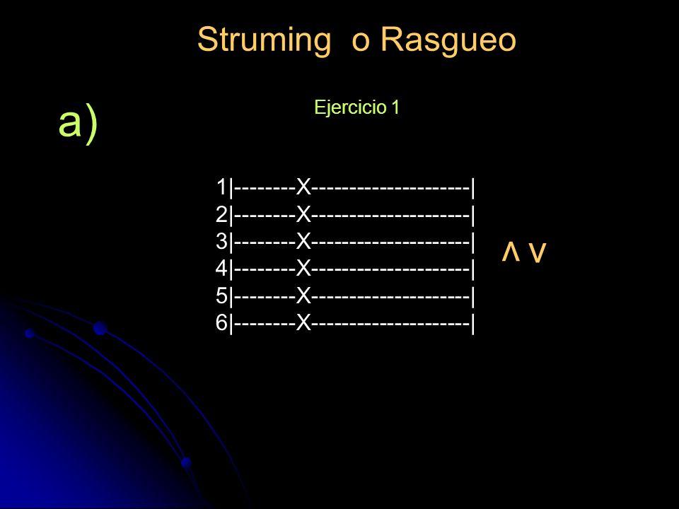 a) v v Struming o Rasgueo 1|--------X---------------------|