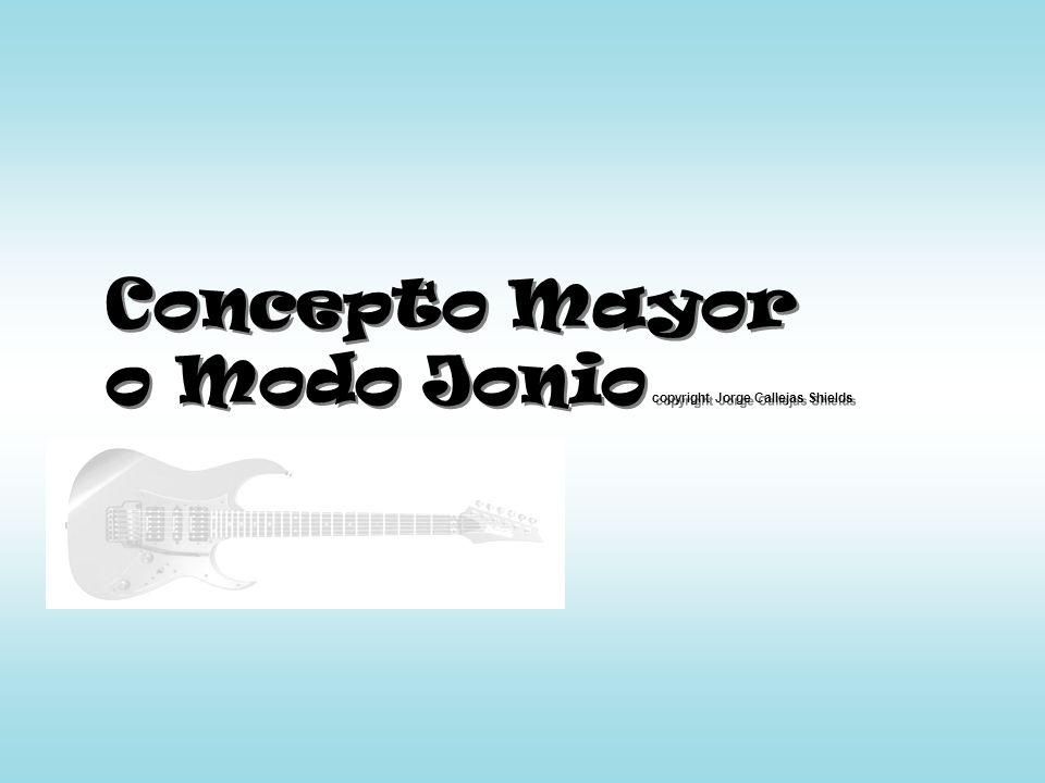Concepto Mayor o Modo Jonio copyright Jorge Callejas Shields