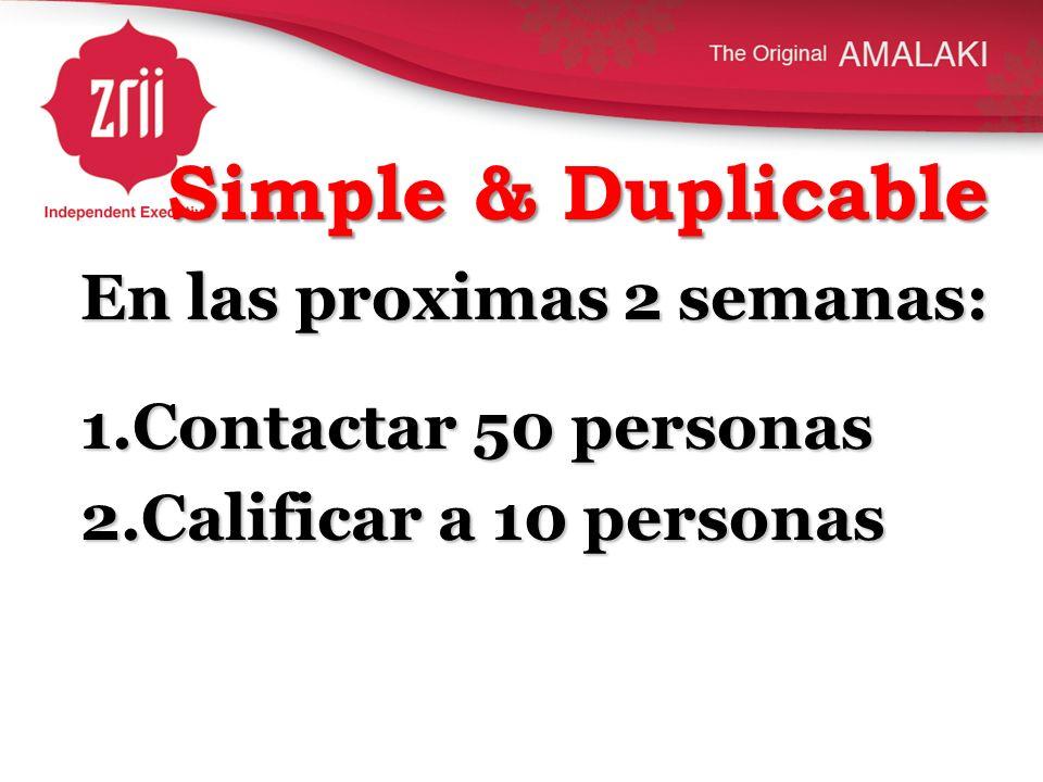 Simple & Duplicable En las proximas 2 semanas: Contactar 50 personas