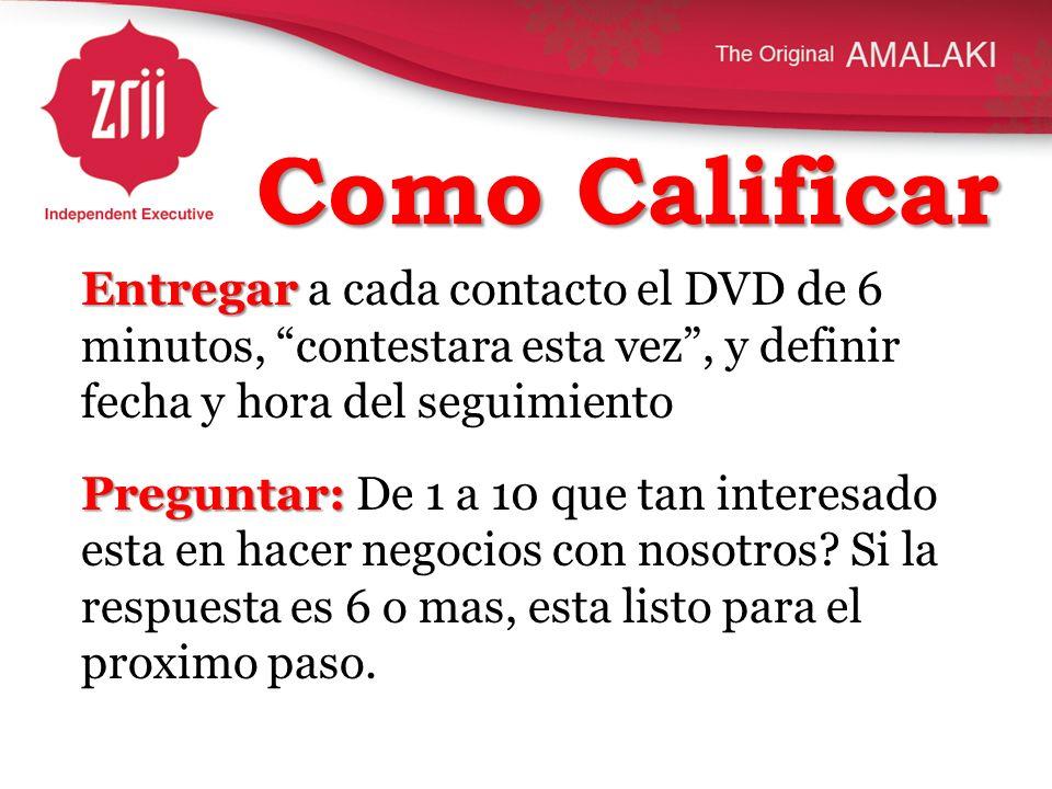 Como Calificar Entregar a cada contacto el DVD de 6 minutos, contestara esta vez , y definir fecha y hora del seguimiento.