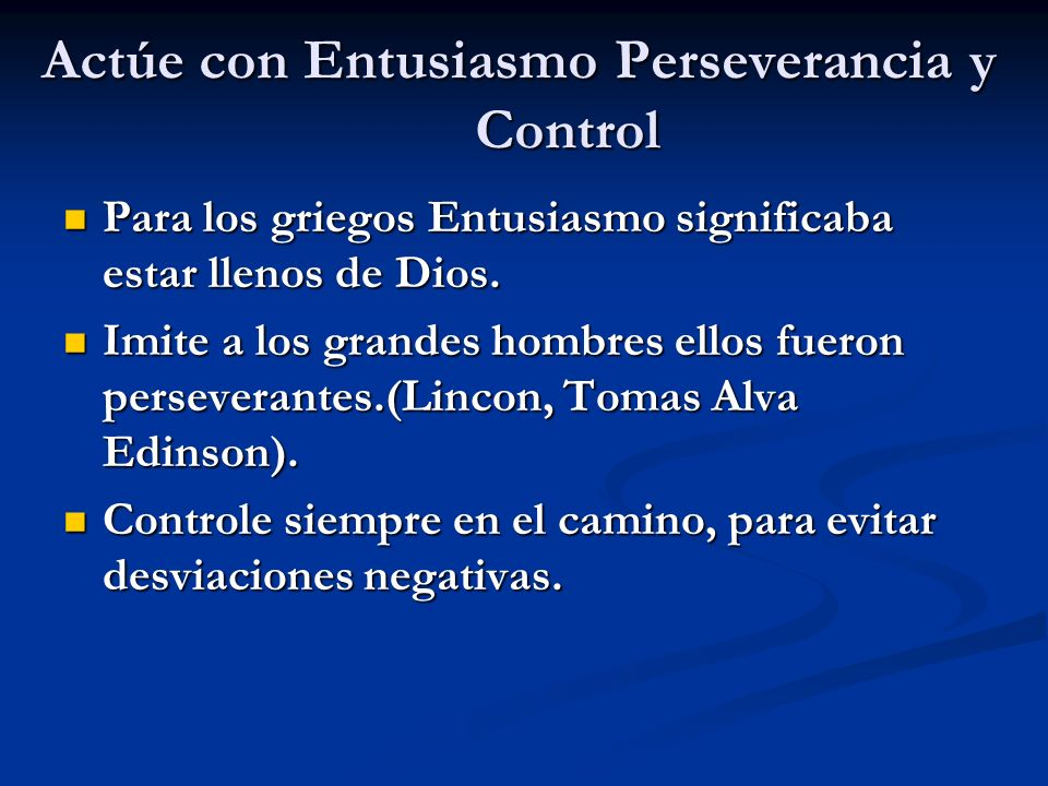 Actúe con Entusiasmo Perseverancia y Control