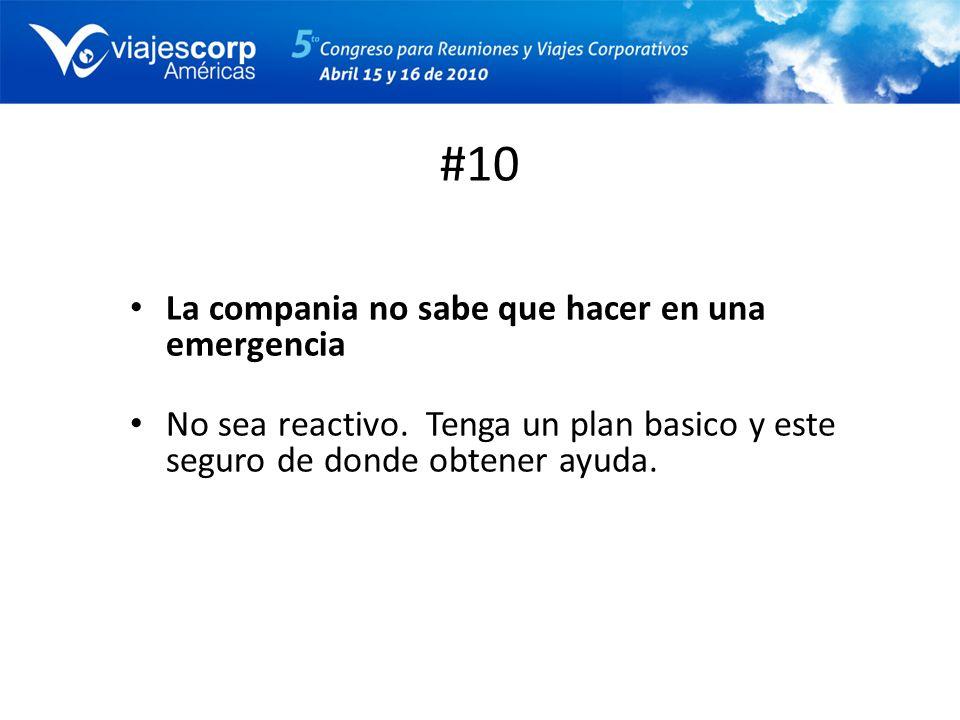 #10 La compania no sabe que hacer en una emergencia