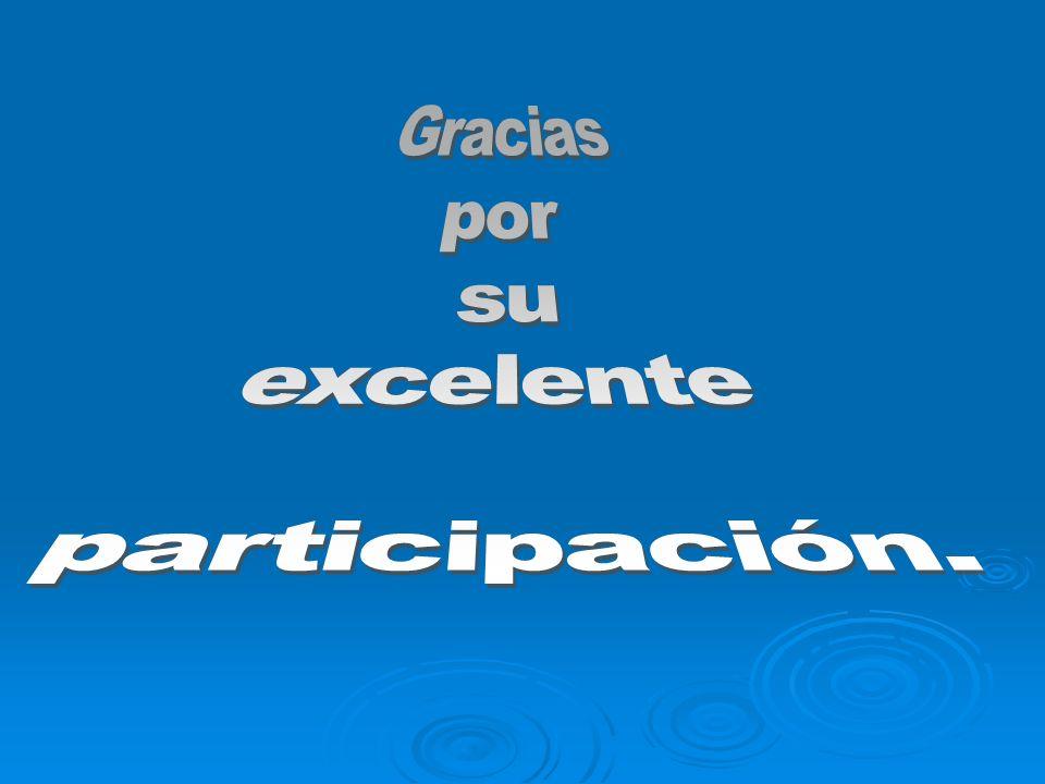 Gracias por su excelente participación.