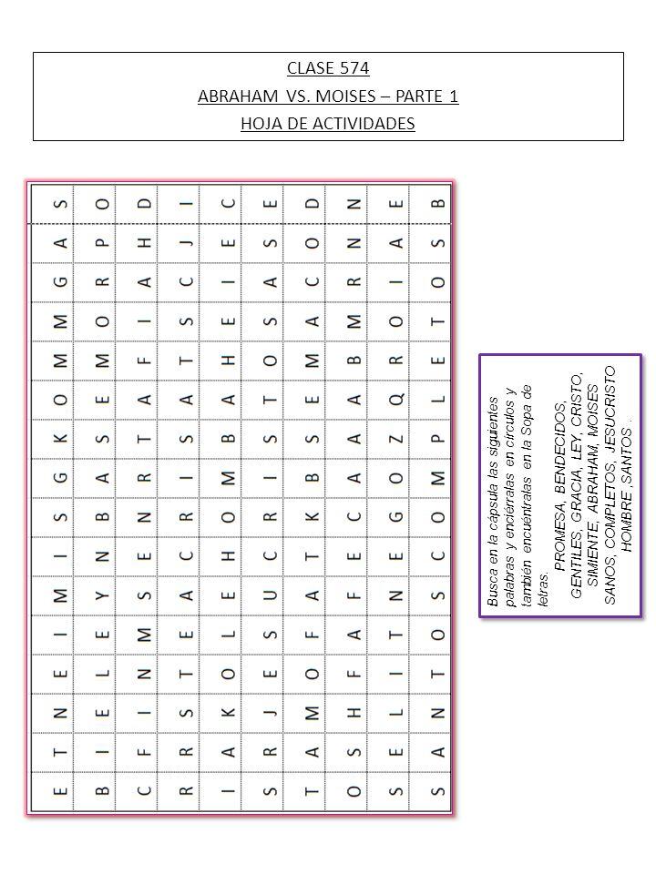CLASE 574 ABRAHAM VS. MOISES – PARTE 1 HOJA DE ACTIVIDADES