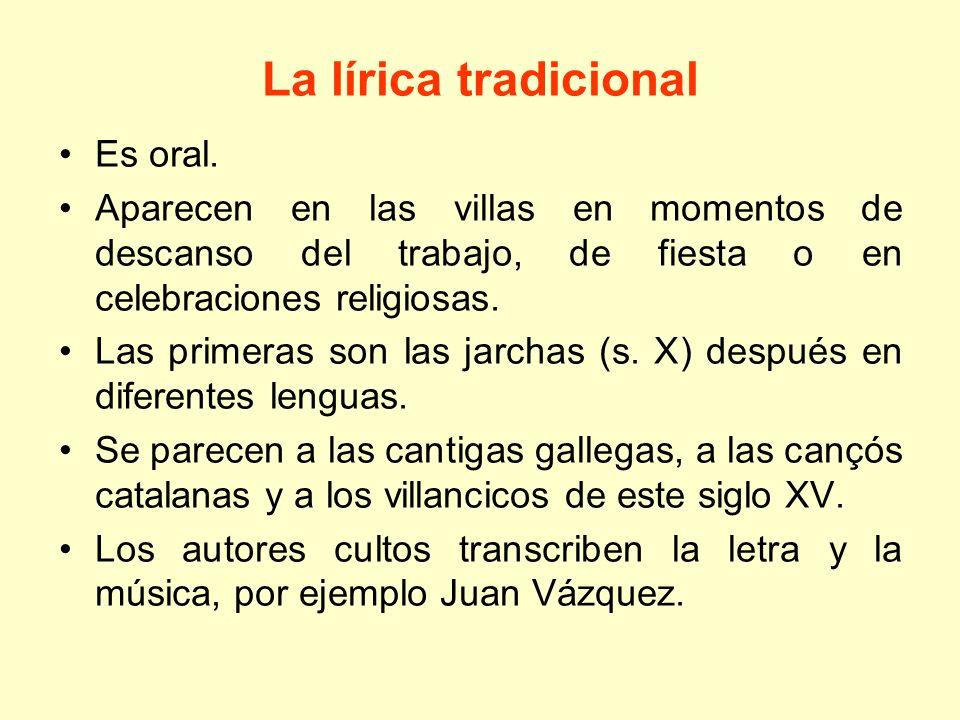 La lírica tradicional Es oral.