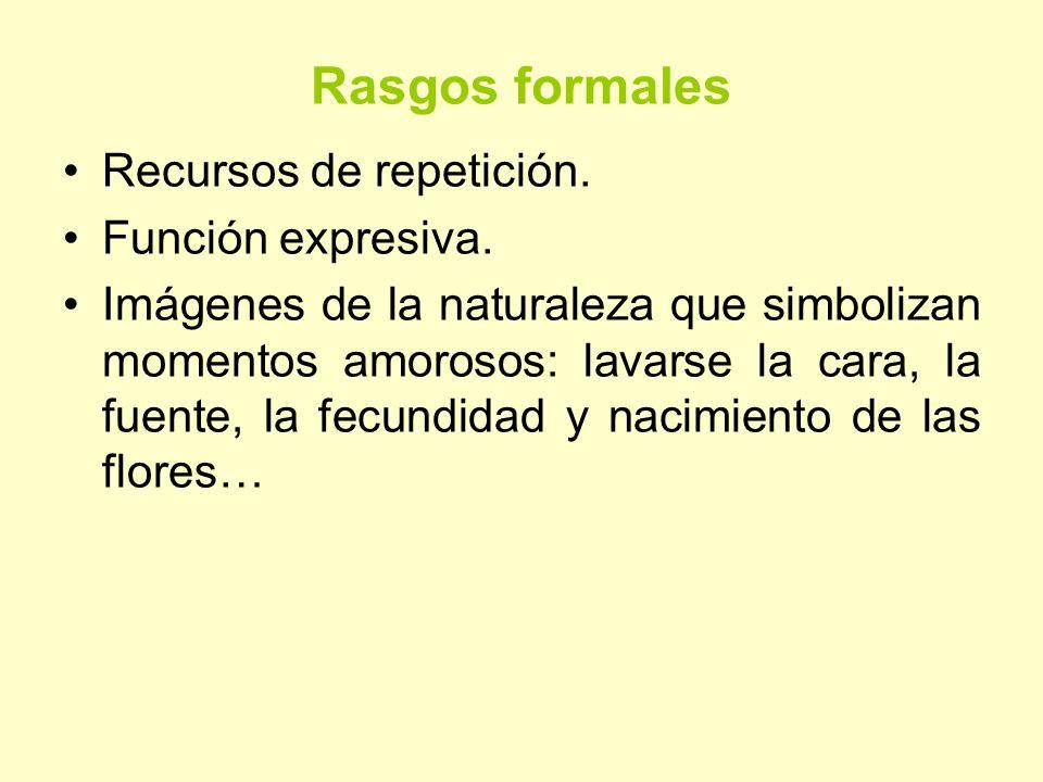 Rasgos formales Recursos de repetición. Función expresiva.