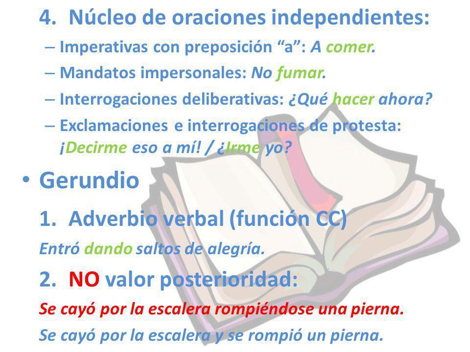 1. Adverbio verbal (función CC)